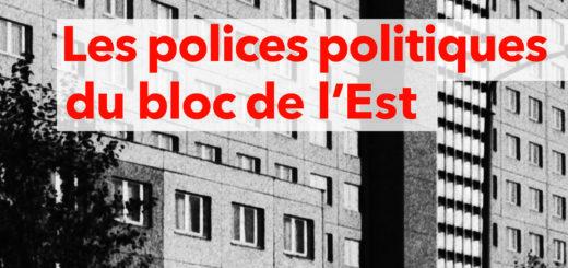 Couverture de Droit, Les polices politiques du bloc de l'Est